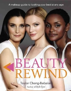 Beauty Rewind: A Makeup Guide to Looking Your Best at Any Age (Paperback)