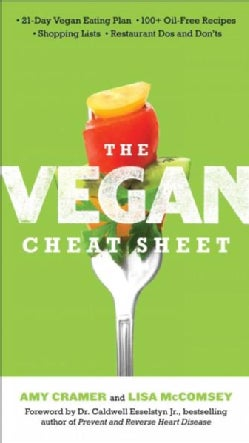 The Vegan Cheat Sheet: Your Take-Everywhere Guide to Plant-Based Eating (Paperback)