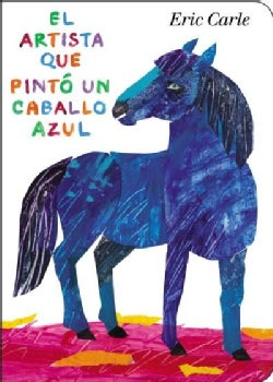 El artista que pinto un caballo azul / The Artist Who Painted a Blue Horse (Board book)