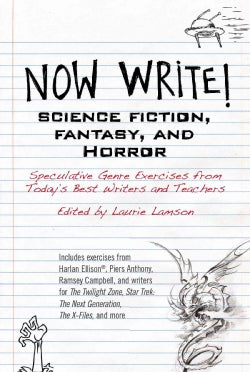 Science Fiction, Fantasy, and Horror: Speculative Genre Exercises from Today's Best Writers and Teachers (Paperback)