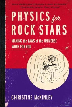 Physics for Rock Stars: Making the Laws of the Universe Work for You (Paperback)