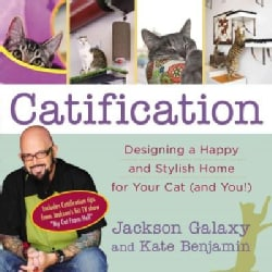 Catification: Designing a Happy and Stylish Home for Your Cat and You (Paperback)