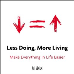 Less Doing, More Living: Make Everything in Life Easier (Paperback)
