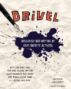 Drivel: Deliciously Bad Writing by Your Favorite Authors (Paperback)