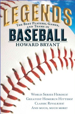 Legends: The Best Players, Games, and Teams in Baseball (Hardcover)