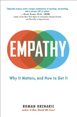 Empathy: Why It Matters, and How to Get It (Hardcover)