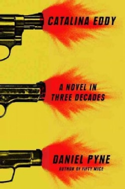 Catalina Eddy: A Novel in Three Decades (Hardcover)