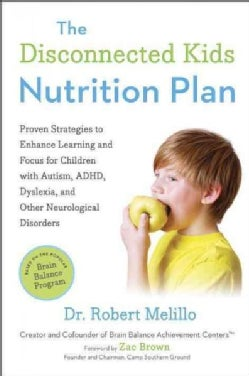 The Disconnected Kids Nutrition Plan: Proven Strategies to Enhance Learning and Focus for Children With Autism, A... (Paperback)