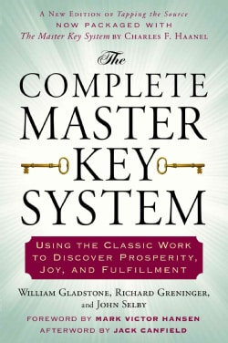 The Complete Master Key System: Using the Classic Work to Discover Prosperity, Joy, and Fulfillment (Paperback)