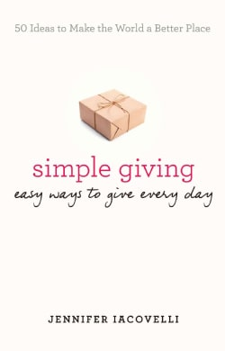 Simple Giving: Easy Ways to Give Every Day (Paperback)