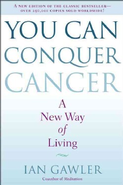 You Can Conquer Cancer: A New Way of Living (Paperback)