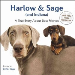 Harlow and Sage and Indiana: A True Story About Best Friends (Hardcover)