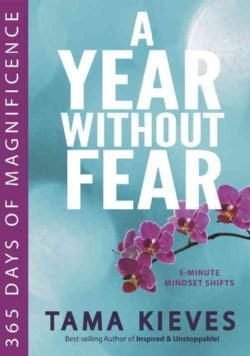 A Year Without Fear: 365 Days of Magnificence (Paperback)