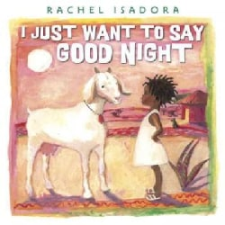 I Just Want to Say Good Night (Hardcover)