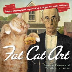Fat Cat Art: Famous Masterpieces Improved by a Ginger Cat with Attitude (Paperback)