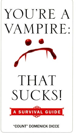 You're a Vampire--That Sucks!: A Survival Guide (Paperback)