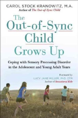 The Out-of-Sync Child Grows Up: Coping With Sensory Processing Disorder in the Adolescent and Young Adult Years (Paperback)