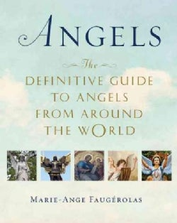 Angels: The Definitive Guide to Angels from Around the World (Paperback)