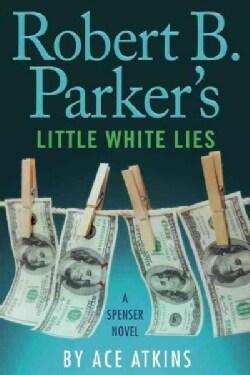 Robert B. Parker's Little White Lies (Hardcover)