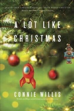 A Lot Like Christmas: Stories (Paperback)