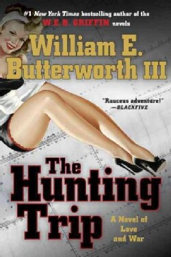 The Hunting Trip: A Novel of Love and War (Paperback)
