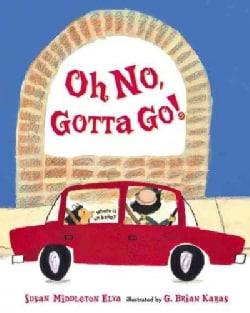 Oh No, Gotta Go! (Hardcover)