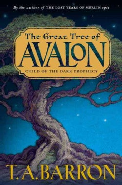 The Great Tree of Avalon: Child of the Dark Prophecy (Hardcover)