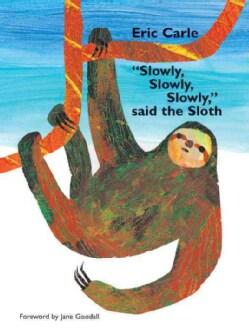 Slowly, Slowly, Slowly, Said the Sloth (Hardcover)
