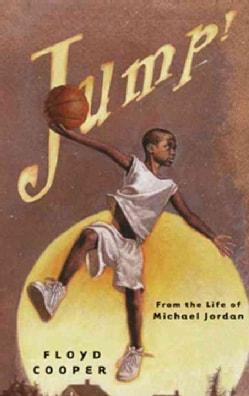 Jump!: From the Life of Michael Jordan (Hardcover)
