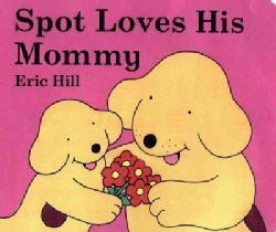 Spot Loves His Mommy (Board book)