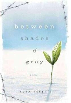 Between Shades of Gray (Hardcover)