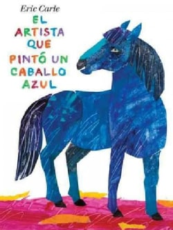 El artista que pinto un caballo azul / The Artist Who Painted a Blue Horse (Hardcover)