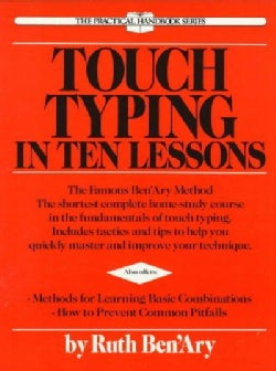 Touch Typing in Ten Lessons: A Home-Study Course With Complete Instructions in the Fundamentals of Touch Typewrit... (Paperback)