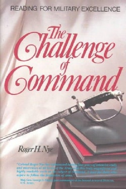 The Challenge of Command: Reading for Military Excellence (Paperback)
