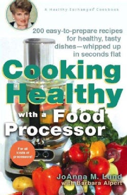 Cooking Healthy With a Food Processor (Paperback)