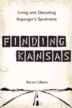 Finding Kansas: Living and Decoding Asperger's Syndrome (Paperback)