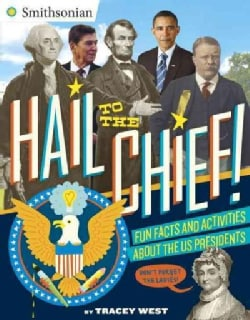 Hail to the Chief!: Fun Facts and Activities About the US Presidents (Paperback)