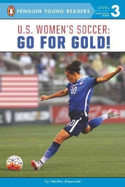 U.S. Women's Soccer: Go for Gold! (Paperback)