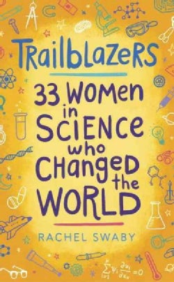 Trailblazers: 33 Women in Science Who Changed the World (Hardcover)