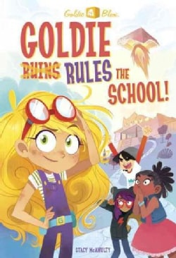 Goldie Blox Rules the School! (Paperback)