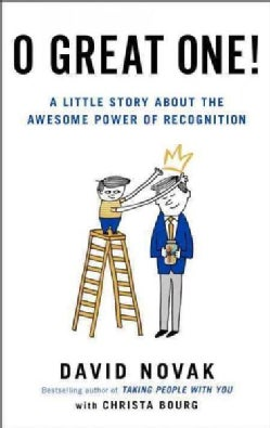 O Great One!: A Little Story About the Awesome Power of Recognition (Hardcover)