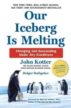 Our Iceberg is Melting: Changing and Succeeding Under Any Conditions (Hardcover)