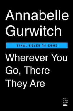 Wherever You Go, There They Are: Stories About My Family You Might Relate to (Hardcover)