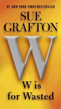 W Is for Wasted (Paperback)