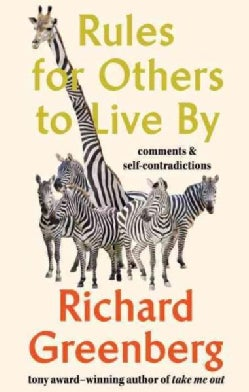 Rules for Others to Live By: Comments and Self-Contradictions (Hardcover)