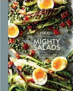 Food52 Mighty Salads: 60 New Ways to Turn Salad into Dinner, and Make-Ahead Lunches, Too (Hardcover)