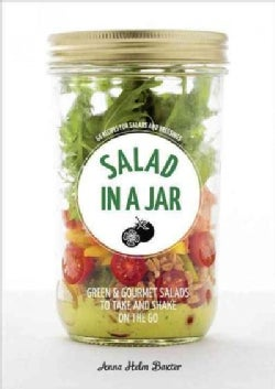 Salad in a Jar: 68 Recipes for Salads and Dressings (Paperback)