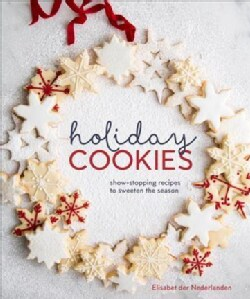 Holiday Cookies: Showstopping Recipes to Sweeten the Season (Hardcover)