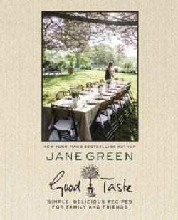 Good Taste: Simple, Delicious Recipes for Family and Friends (Hardcover)