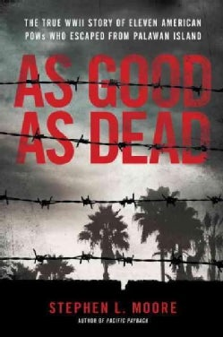 As Good As Dead: The Daring Escape of American Pows from a Japanese Death Camp (Hardcover)